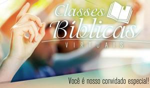 Clique aqui e inscreva-se nas Classes Bíblicas Virtuais