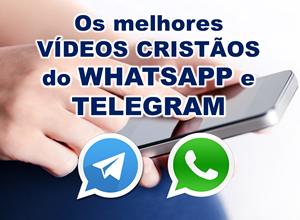 Clique aqui para baixar vídeos cristãos para o whatsapp e telegram