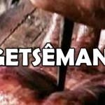 GETSÊMANI (Vídeo)