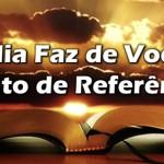 A BÍBLIA FAZ DE VOCÊ UM PONTO DE REFERÊNCIA
