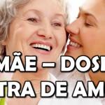 MÃE – DOSE EXTRA DE AMOR (Vídeo)