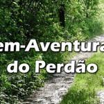 A BEM-AVENTURANÇA DO PERDÃO (SALMO 32)