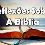 REFLEXÕES SOBRE A BÍBLIA