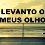 LEVANTO OS MEUS OLHOS (PPSX)