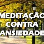 MEDITAÇÃO CONTRA ANSIEDADE
