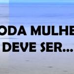 TODA MULHER DEVE SER… (PPS)