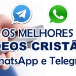 OS MELHORES VIDEOS CRISTÃOS DO WHATSAPP E TELEGRAM