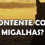 CONTENTE COM MIGALHAS?