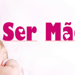 SER MÃE (VÍDEO)