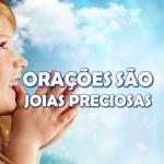 ORAÇÕES SÃO JOIAS PRECIOSAS (Vídeo)