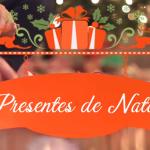 PRESENTES DE NATAL (Vídeo)
