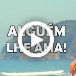 ALGUÉM LHE AMA (Vídeo)