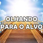 OLHANDO PARA O ALVO