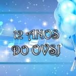 12 ANOS DO OVSJ